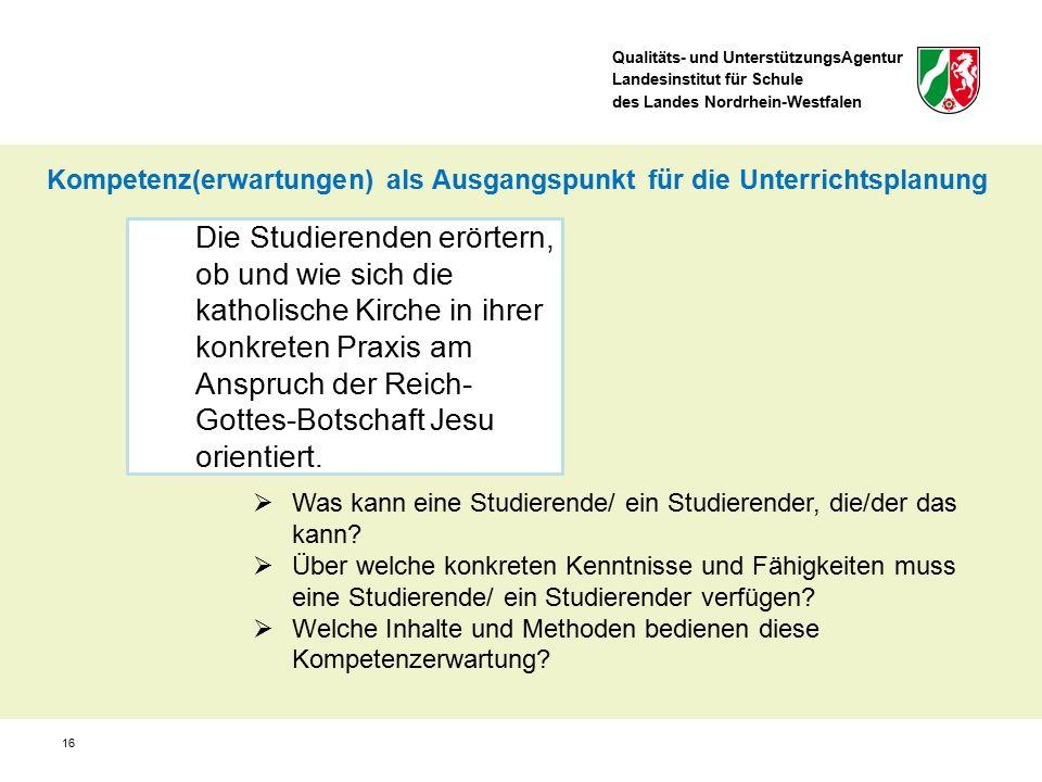 Qualitäts- und UnterstützungsAgentur Landesinstitut für Schule des Landes Nordrhein-Westfalen Die Studierenden erörtern, ob und wie sich die katholisc