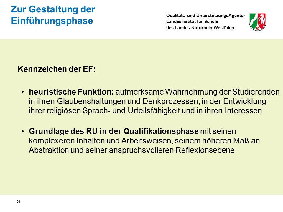 Qualitäts- und UnterstützungsAgentur Landesinstitut für Schule des Landes Nordrhein-Westfalen 31 Kennzeichen der EF: heuristische Funktion: aufmerksam