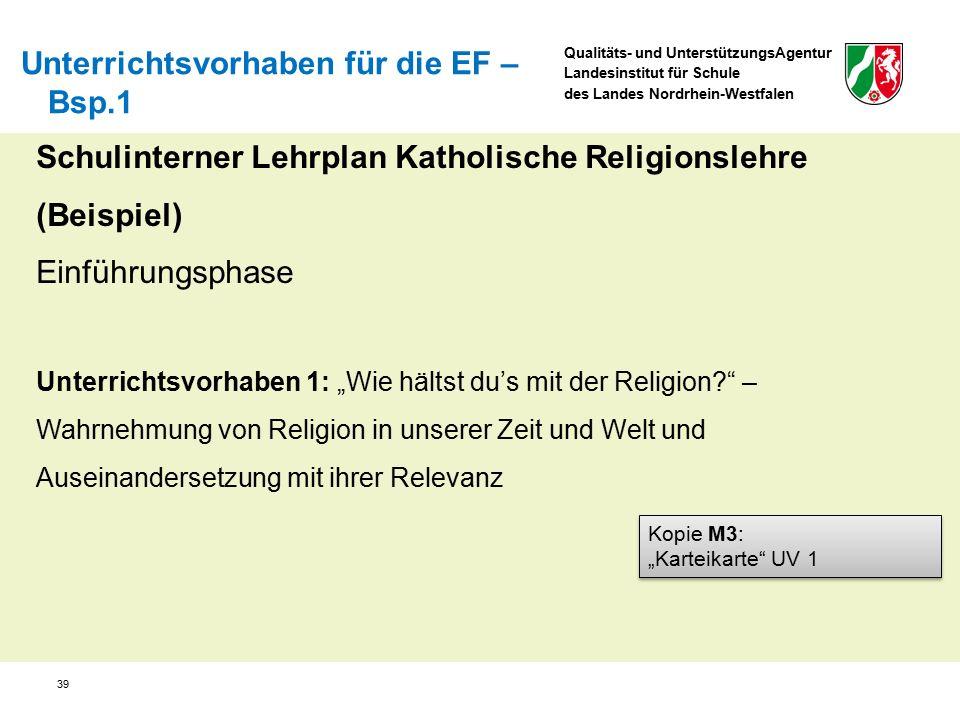 Qualitäts- und UnterstützungsAgentur Landesinstitut für Schule des Landes Nordrhein-Westfalen Schulinterner Lehrplan Katholische Religionslehre (Beisp