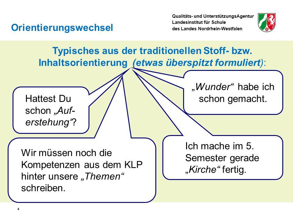 Qualitäts- und UnterstützungsAgentur Landesinstitut für Schule des Landes Nordrhein-Westfalen 4 Typisches aus der traditionellen Stoff- bzw. Inhaltsor