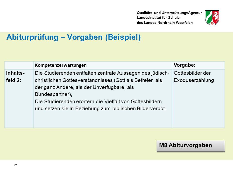 Qualitäts- und UnterstützungsAgentur Landesinstitut für Schule des Landes Nordrhein-Westfalen 47 Kompetenzerwartungen Vorgabe: Inhalts- feld 2: Die St