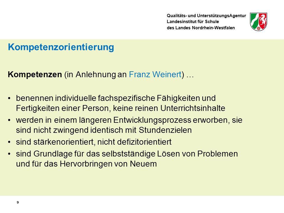 Qualitäts- und UnterstützungsAgentur Landesinstitut für Schule des Landes Nordrhein-Westfalen 99 Kompetenzorientierung Kompetenzen (in Anlehnung an Fr