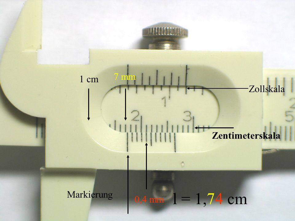 1 cm 7 mm 0,0 mm Markierung l = 1,70 cm Schieblehre Zollskala Zentimeterskala