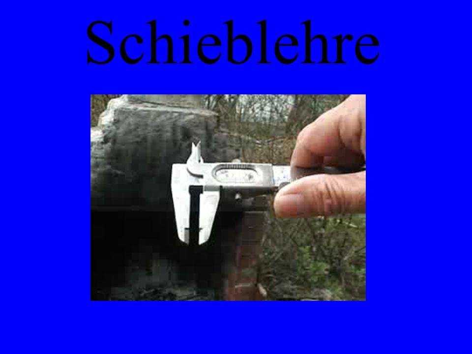Schieblehre z.B.: