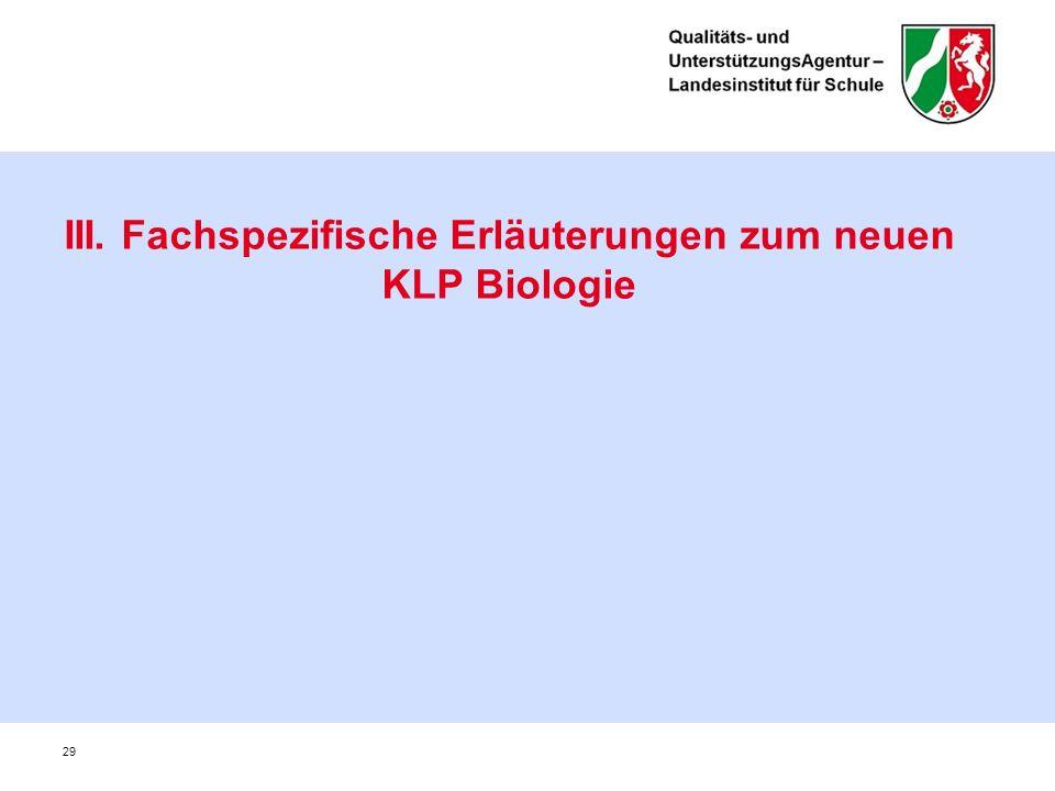 III. Fachspezifische Erläuterungen zum neuen KLP Biologie 29
