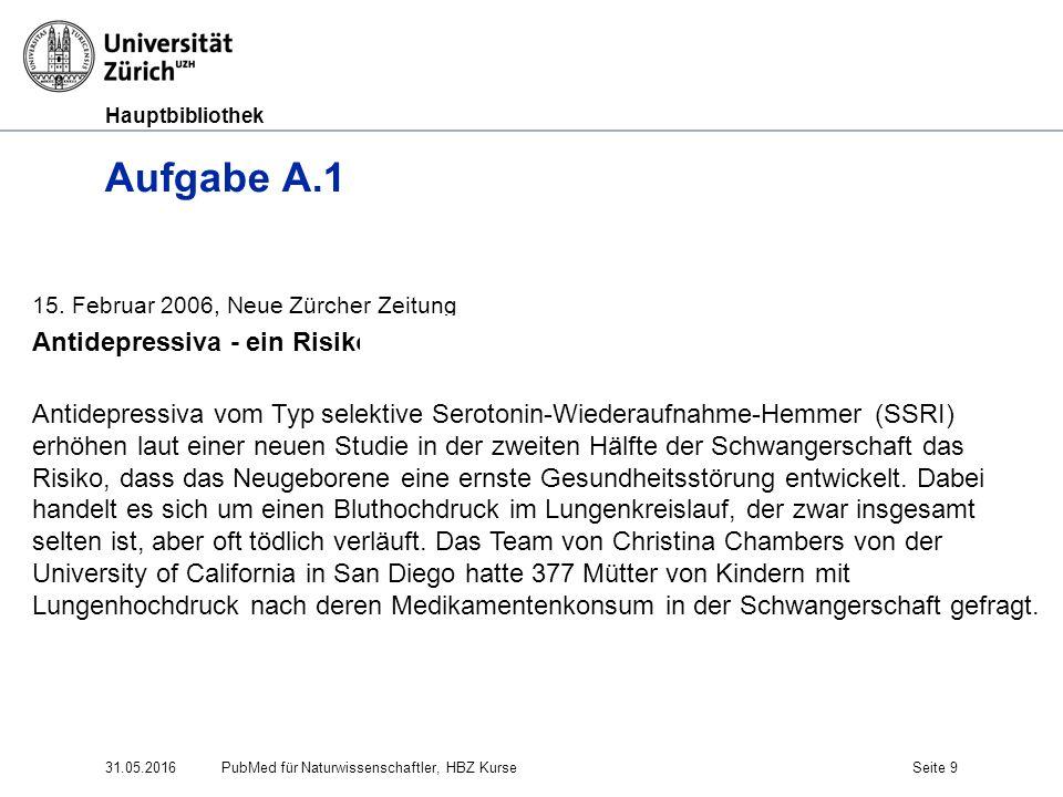 Hauptbibliothek 15. Februar 2006, Neue Zürcher Zeitung Antidepressiva - ein Risiko in der Schwangerschaft Antidepressiva vom Typ selektive Serotonin-W