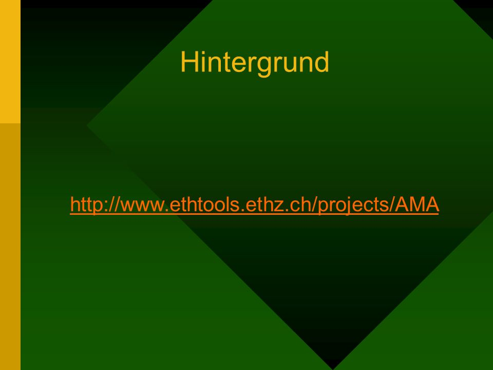Hintergrund http://www.ethtools.ethz.ch/projects/AMA