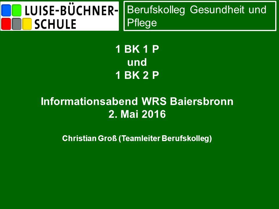 Berufskolleg Gesundheit und Pflege 1 BK 1 P und 1 BK 2 P Informationsabend WRS Baiersbronn 2.