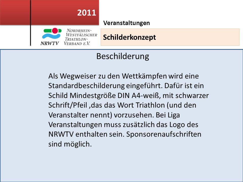 2011 Veranstaltungen Schilderkonzept Beschilderung Als Wegweiser zu den Wettkämpfen wird eine Standardbeschilderung eingeführt.