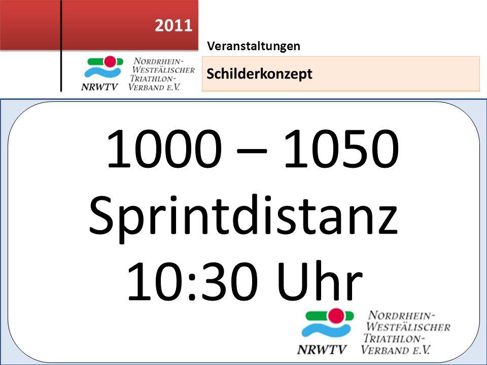 2011 Veranstaltungen Einsatzleiterweiterbildung 1000 – 1050 Sprintdistanz 10:30 Uhr Schilderkonzept