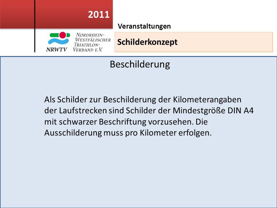 2011 Veranstaltungen Einsatzleiterweiterbildung Als Schilder zur Beschilderung der Kilometerangaben der Laufstrecken sind Schilder der Mindestgröße DIN A4 mit schwarzer Beschriftung vorzusehen.