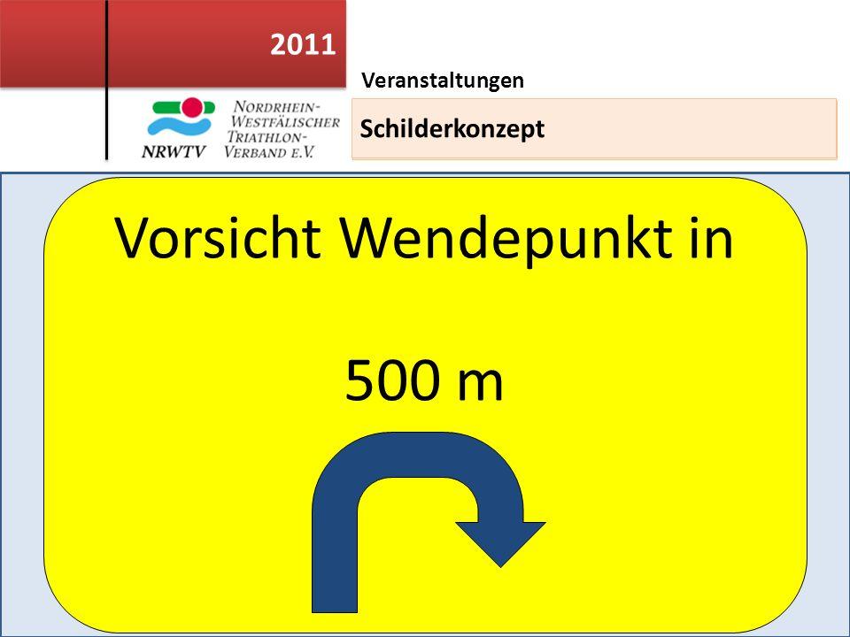 2011 Veranstaltungen Einsatzleiterweiterbildung Vorsicht Wendepunkt in 500 m Schilderkonzept