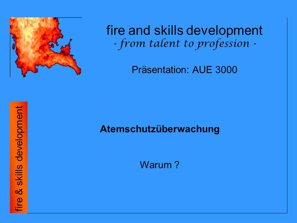 fire and skills development - from talent to profession - fire & skills development Atemschutzüberwachung Warum .