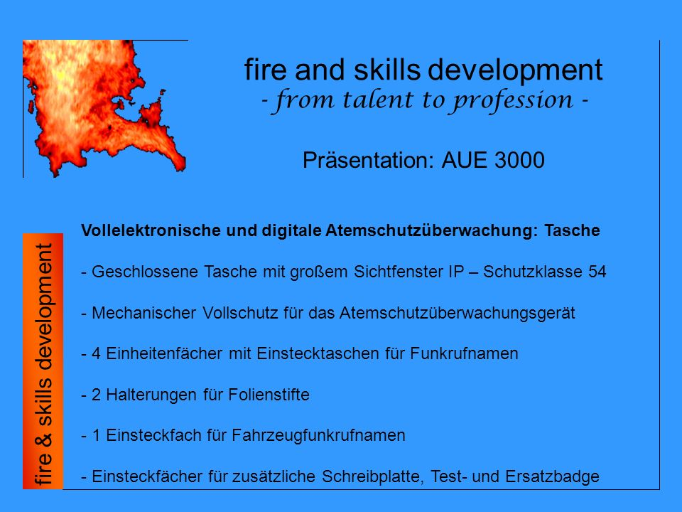 fire and skills development - from talent to profession - fire & skills development Vollelektronische, digitale Atemschutzüberwachung: Energieversorgung Präsentation: AUE 3000