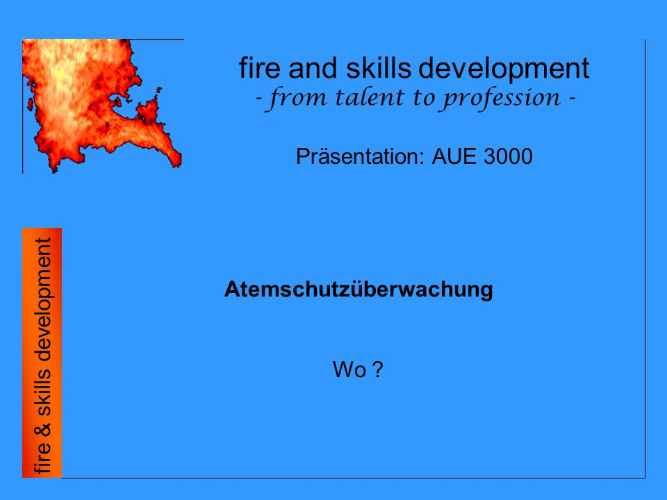 fire and skills development - from talent to profession - fire & skills development Atemschutzüberwachung Wo .
