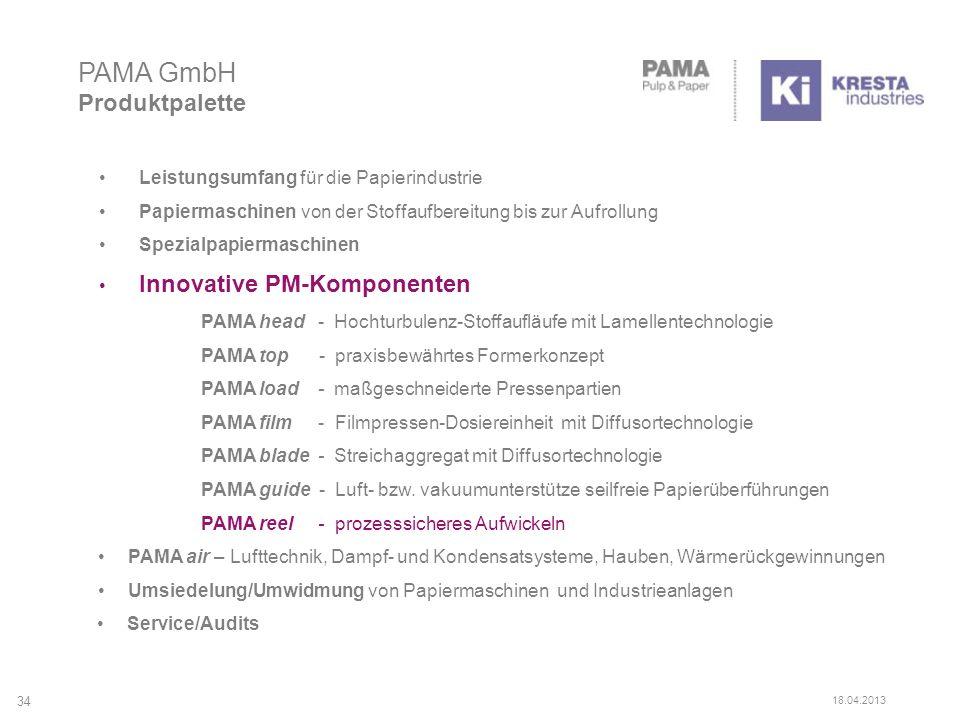 Leistungsumfang für die Papierindustrie Papiermaschinen von der Stoffaufbereitung bis zur Aufrollung Spezialpapiermaschinen Innovative PM-Komponenten PAMA head - Hochturbulenz-Stoffaufläufe mit Lamellentechnologie PAMA top - praxisbewährtes Formerkonzept PAMA load - maßgeschneiderte Pressenpartien PAMA film - Filmpressen-Dosiereinheit mit Diffusortechnologie PAMA blade - Streichaggregat mit Diffusortechnologie PAMA guide - Luft- bzw.
