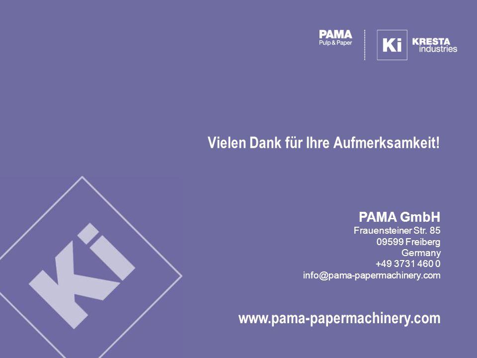 www.pama-papermachinery.com PAMA GmbH Frauensteiner Str. 85 09599 Freiberg Germany +49 3731 460 0 info@pama-papermachinery.com Vielen Dank für Ihre Au