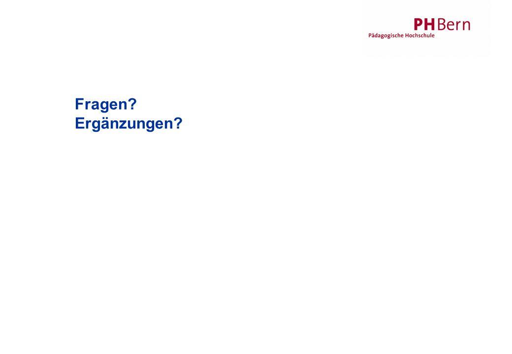 31.05.2016 Heiner Schmid IWB/PHBern 20 Fragen? Ergänzungen?