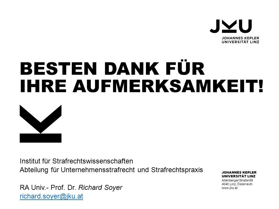 JOHANNES KEPLER UNIVERSITÄT LINZ Altenberger Straße 69 4040 Linz, Österreich www.jku.at Institut für Strafrechtswissenschaften Abteilung für Unternehmensstrafrecht und Strafrechtspraxis RA Univ.- Prof.