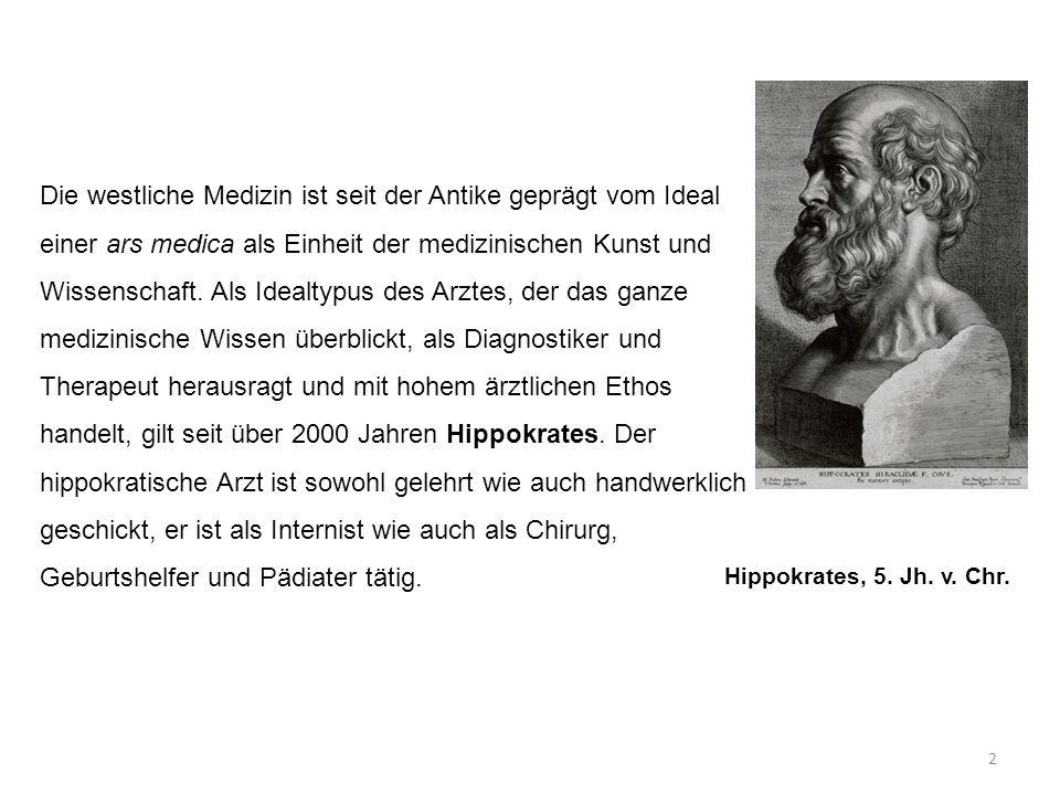 Die westliche Medizin ist seit der Antike geprägt vom Ideal einer ars medica als Einheit der medizinischen Kunst und Wissenschaft. Als Idealtypus des