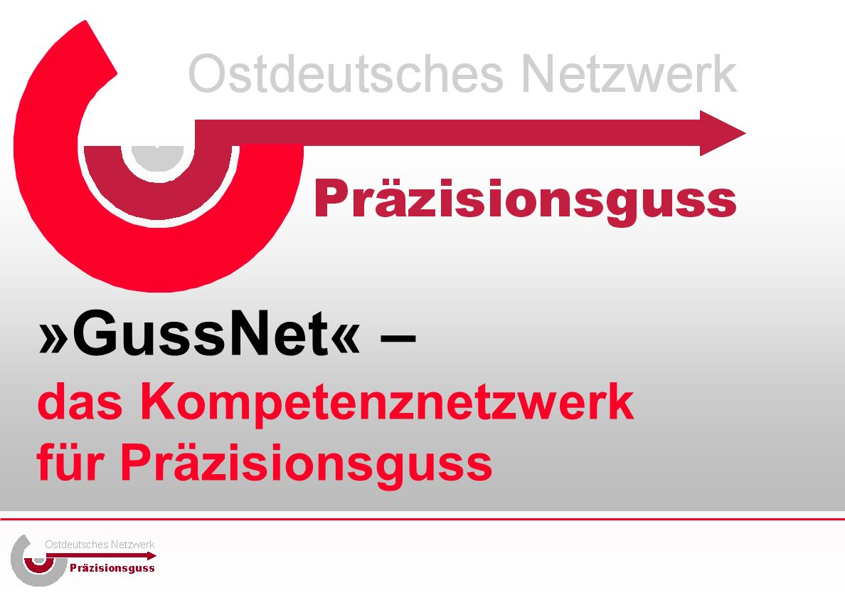 »GussNet« – das Kompetenznetzwerk für Präzisionsguss