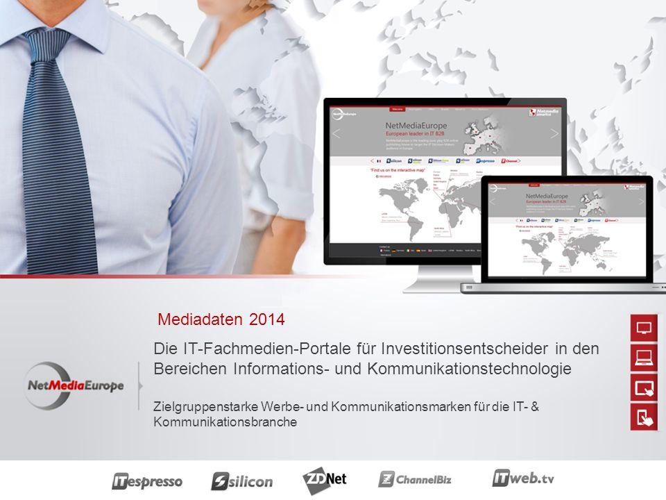 Mediadaten 2014 Die IT-Fachmedien-Portale für Investitionsentscheider in den Bereichen Informations- und Kommunikationstechnologie Zielgruppenstarke Werbe- und Kommunikationsmarken für die IT- & Kommunikationsbranche