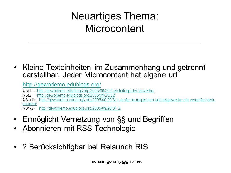 michael.goriany@gmx.net Neuartiges Thema: Microcontent ________________________________________ Kleine Texteinheiten im Zusammenhang und getrennt darstellbar.