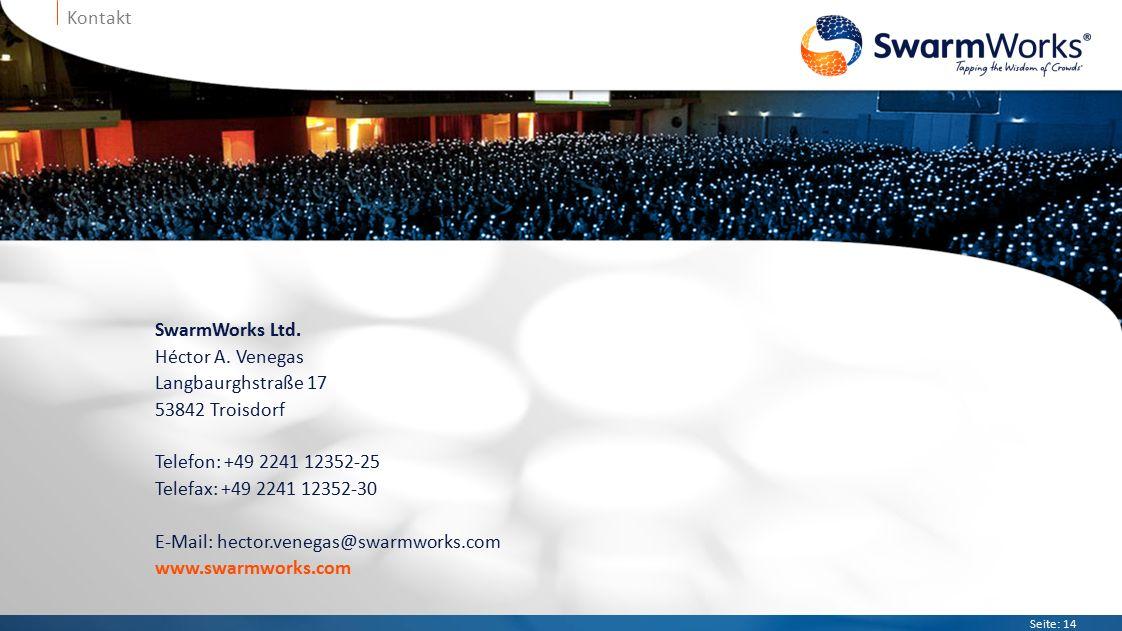 Seite: 14 Kontakt SwarmWorks Ltd. Héctor A.