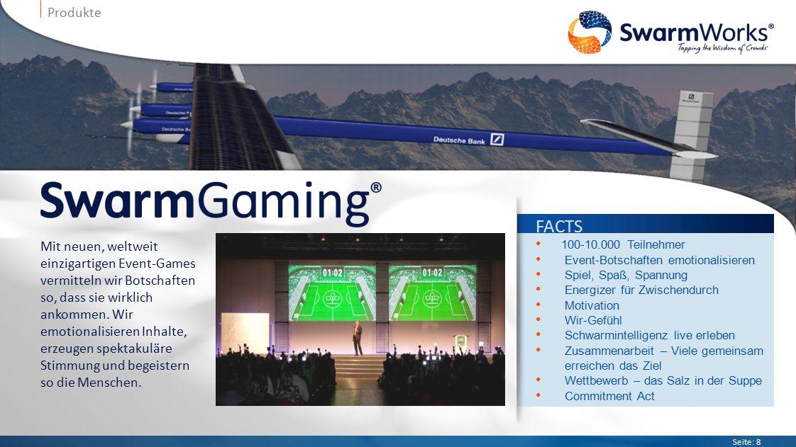 Seite: 8 Produkte Mit neuen, weltweit einzigartigen Event-Games vermitteln wir Botschaften so, dass sie wirklich ankommen.