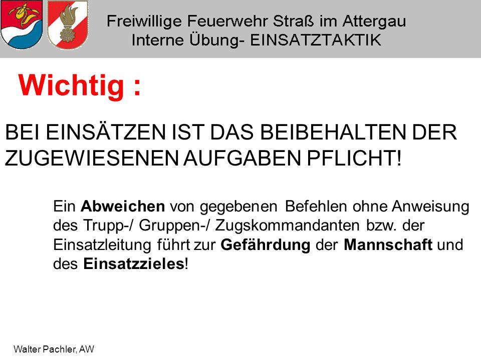 """Walter Pachler, AW DESHALB: durch geordnetes """" TAKTISCHES Vorgehen kann ZEIT gespart werden."""