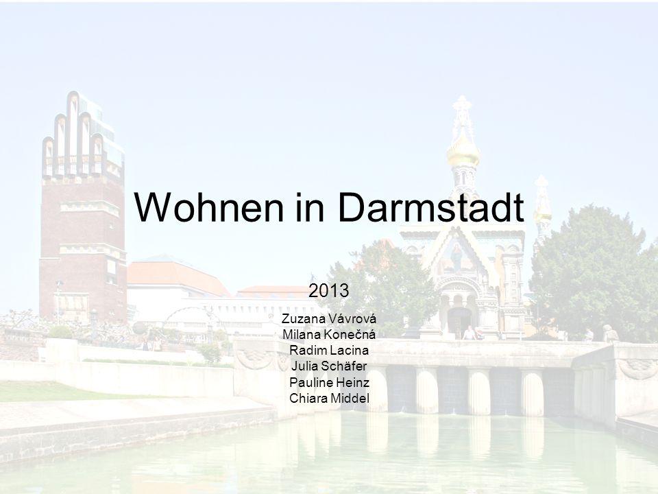 Wohnen in Darmstadt 2013 Zuzana Vávrová Milana Konečná Radim Lacina Julia Schäfer Pauline Heinz Chiara Middel