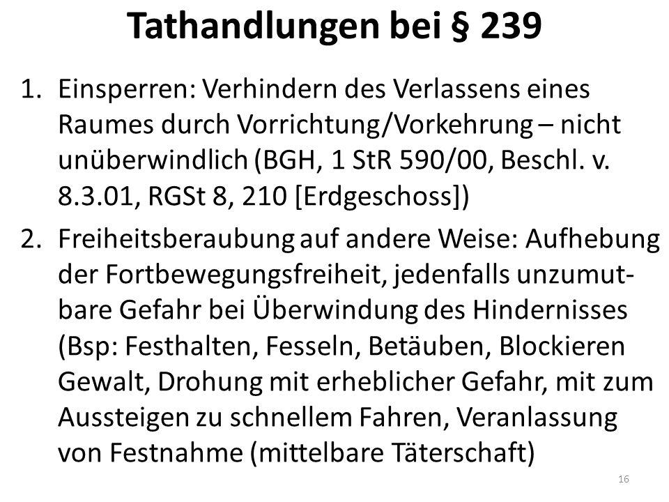 Tathandlungen bei § 239 1.Einsperren: Verhindern des Verlassens eines Raumes durch Vorrichtung/Vorkehrung – nicht unüberwindlich (BGH, 1 StR 590/00, Beschl.