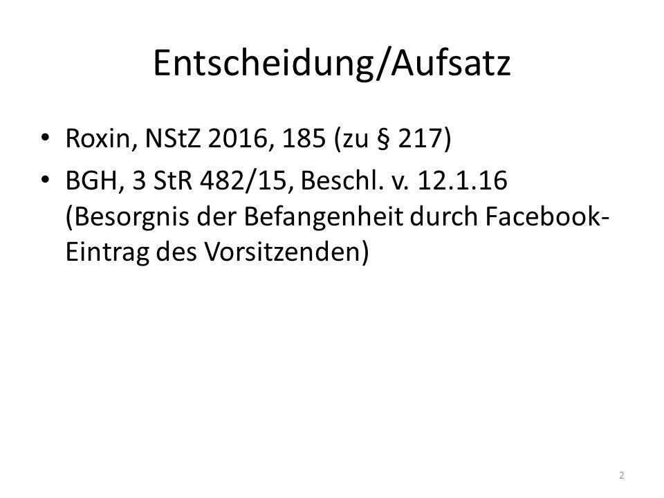 Entscheidung/Aufsatz Roxin, NStZ 2016, 185 (zu § 217) BGH, 3 StR 482/15, Beschl.