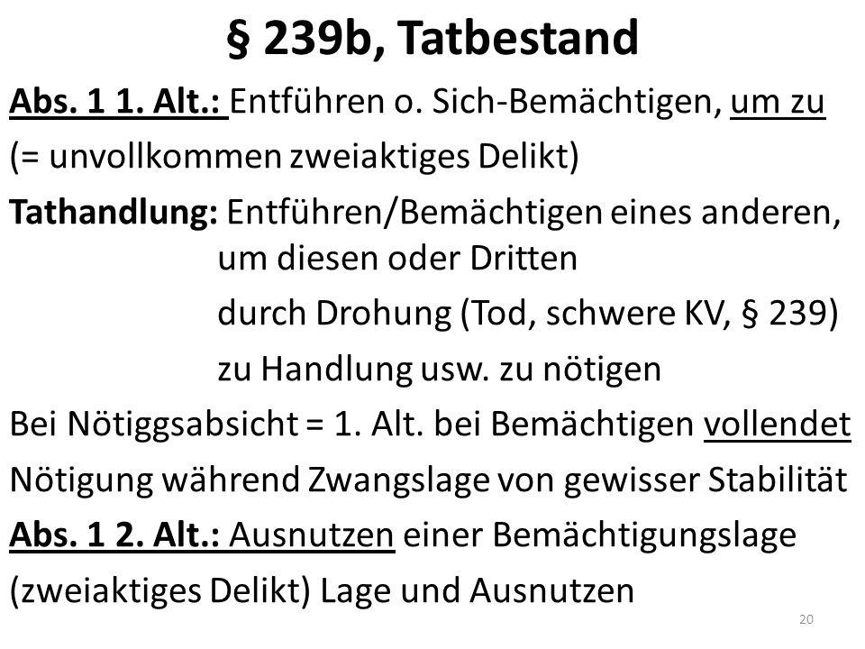 § 239b, Tatbestand Abs. 1 1. Alt.: Entführen o.