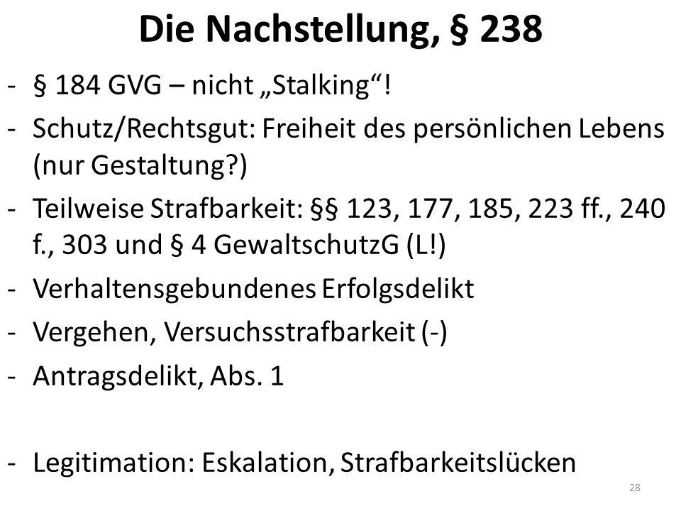 """Die Nachstellung, § 238 -§ 184 GVG – nicht """"Stalking ."""