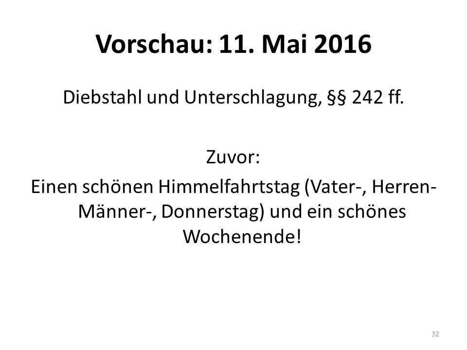 Vorschau: 11. Mai 2016 Diebstahl und Unterschlagung, §§ 242 ff.