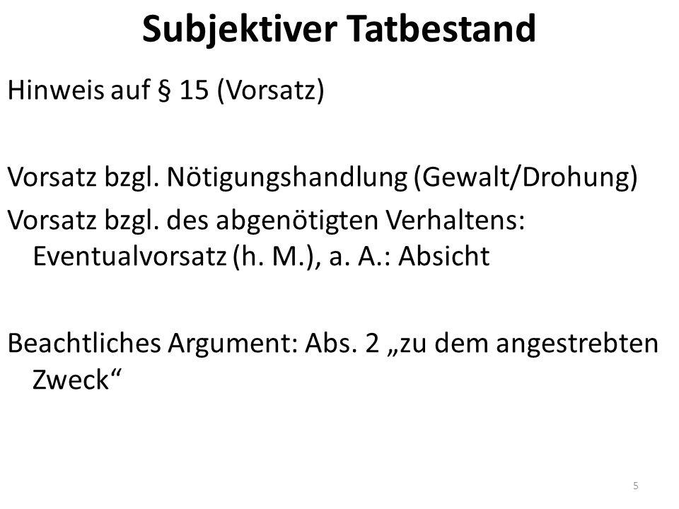 Subjektiver Tatbestand Hinweis auf § 15 (Vorsatz) Vorsatz bzgl.