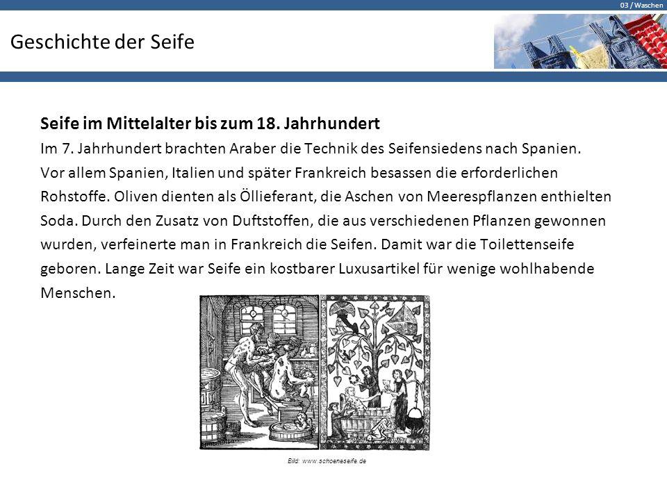 03 / Waschen Geschichte der Seife Seife im Mittelalter bis zum 18.