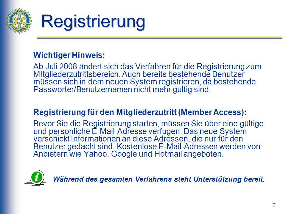 2 Registrierung Wichtiger Hinweis: Ab Juli 2008 ändert sich das Verfahren für die Registrierung zum MItgliederzutrittsbereich.