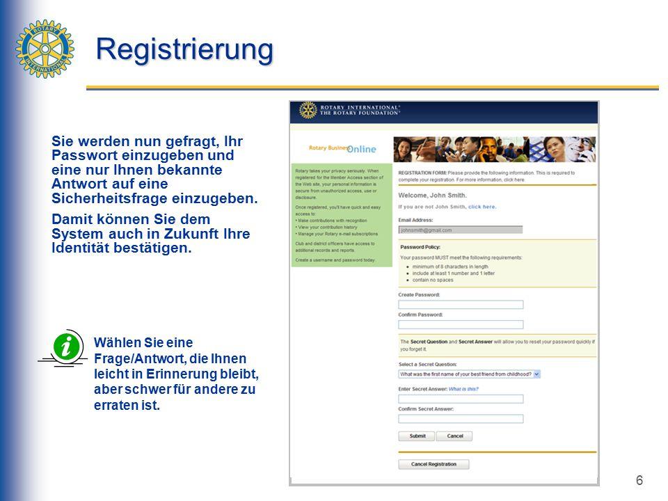 6 Registrierung Sie werden nun gefragt, Ihr Passwort einzugeben und eine nur Ihnen bekannte Antwort auf eine Sicherheitsfrage einzugeben.
