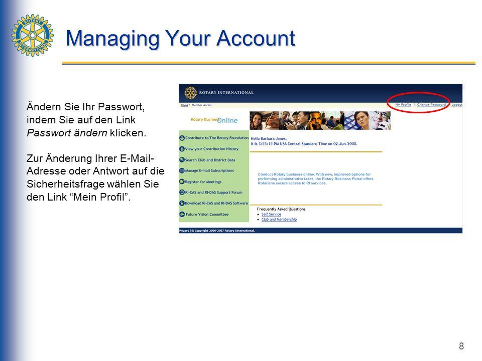 8 Managing Your Account Ändern Sie Ihr Passwort, indem Sie auf den Link Passwort ändern klicken.