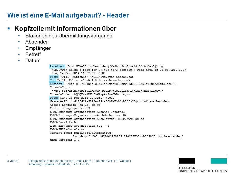 Filtertechniken zur Erkennung von E-Mail Spam | Fabienne Will | IT Center | Abteilung: Systeme und Betrieb | 27.01.2015 Wie ist eine E-Mail aufgebaut.