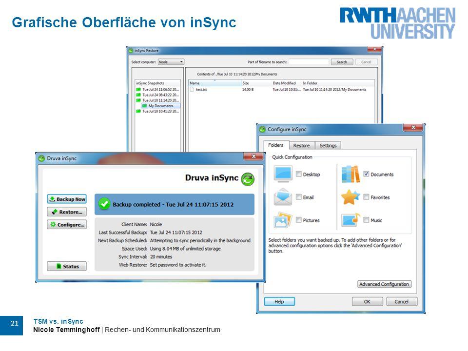 TSM vs. inSync Nicole Temminghoff | Rechen- und Kommunikationszentrum 21 Grafische Oberfläche von inSync