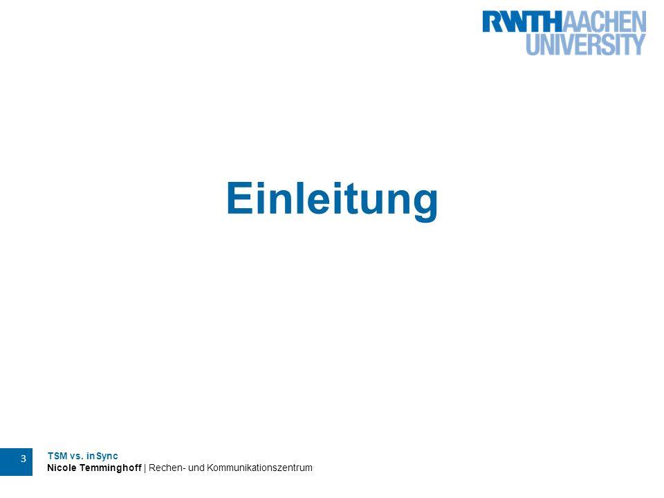 TSM vs. inSync Nicole Temminghoff | Rechen- und Kommunikationszentrum 3 Einleitung