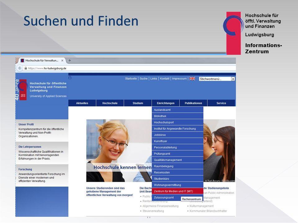 Hochschule für öfftl. Verwaltung und Finanzen Ludwigsburg Informations- Zentrum 11