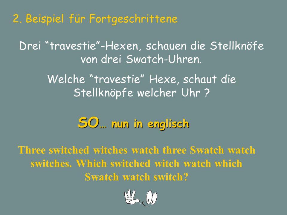 """2. Beispiel für Fortgeschrittene Drei """"travestie""""-Hexen, schauen die Stellknöfe von drei Swatch-Uhren. Welche """"travestie"""" Hexe, schaut die Stellknöpfe"""