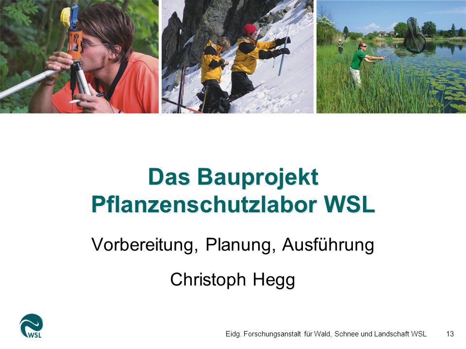 Vorbereitung, Planung, Ausführung Christoph Hegg Eidg.
