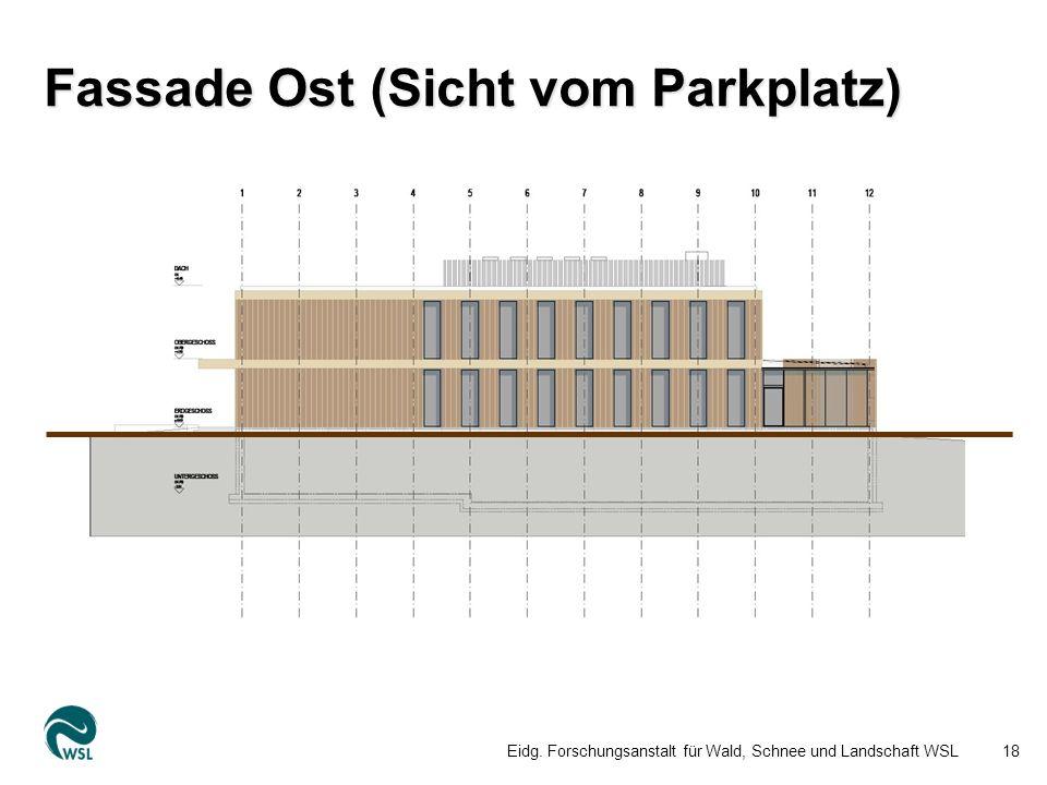 Fassade Ost (Sicht vom Parkplatz) Eidg. Forschungsanstalt für Wald, Schnee und Landschaft WSL18