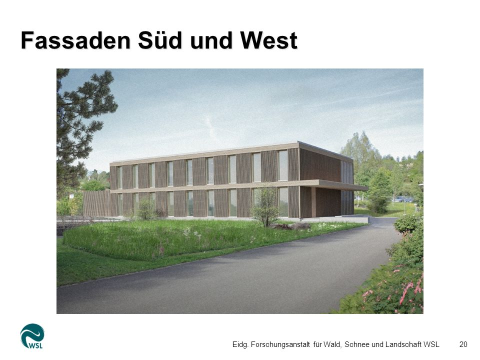 Fassaden Süd und West Eidg. Forschungsanstalt für Wald, Schnee und Landschaft WSL20