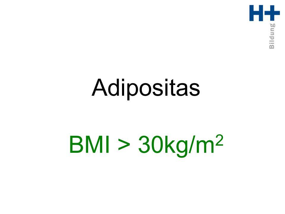 Adipositas BMI > 30kg/m 2